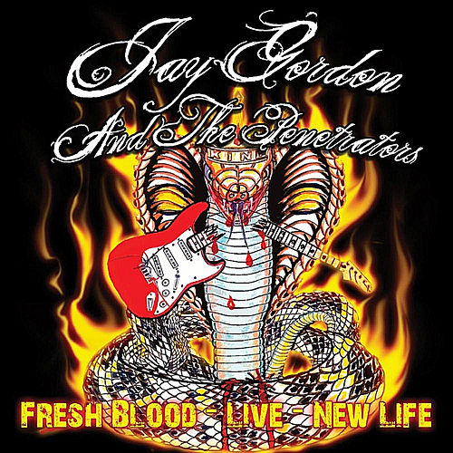Play & Download Fresh Blood Live - New Life by Jay Gordon and the Penetrators | Napster
