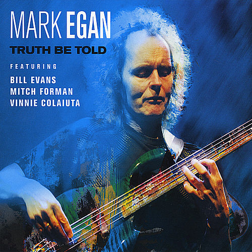 Play & Download Truth Be Told by Mark Egan | Napster