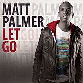 Play & Download Let Go by Matt Palmer | Napster