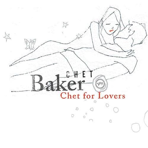 Play & Download Chet For Lovers by Chet Baker | Napster