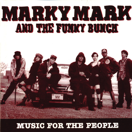 Play & Download Music For The People by Marky Mark and the Funky Bunch | Napster