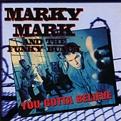 Play & Download You Gotta Believe by Marky Mark and the Funky Bunch | Napster