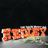 The Show Must Go by Hedley