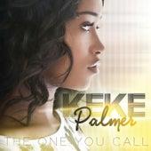 The One You Call by Keke Palmer