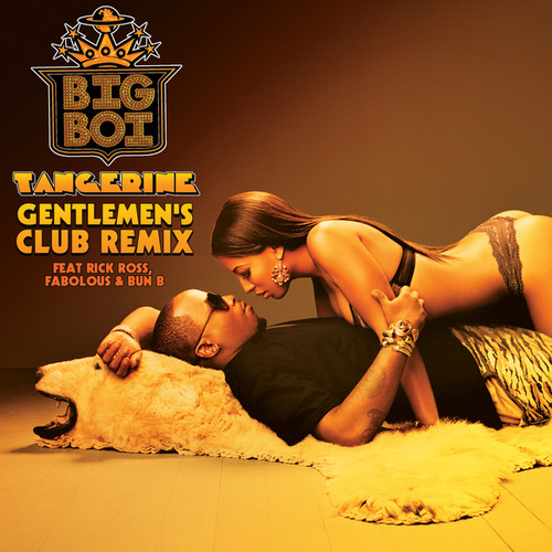 Tangerine (Gentlemen's Club Remix) by Big Boi