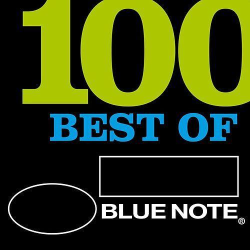 Play & Download 100 Best Of Blue Note by Various Artists | Napster
