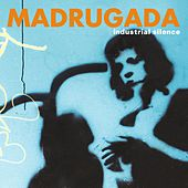 Industrial Silence - DeLuxe Edition by Madrugada