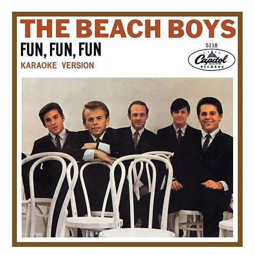 Fun, Fun, Fun (Karaoke Version) by The Beach Boys
