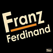 Play & Download Franz Ferdinand (Special Edition Version) by Franz Ferdinand | Napster