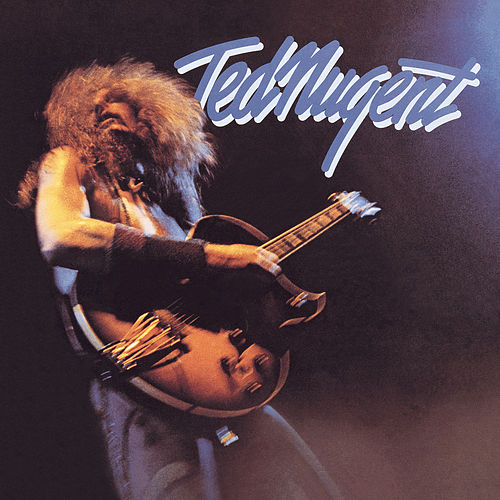 Play & Download Ted Nugent by Ted Nugent | Napster