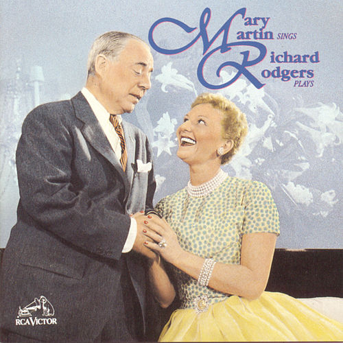 Play & Download Mary Martin Sings Richard Rodgers Plays by Mary Martin | Napster