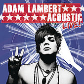 Play & Download Acoustic Live! by Adam Lambert | Napster