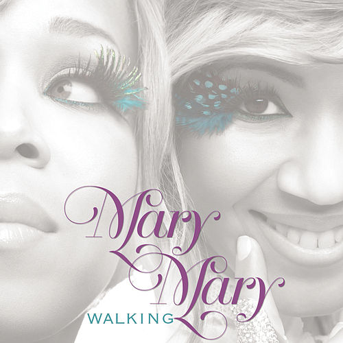 Play & Download Walking by Mary Mary | Napster