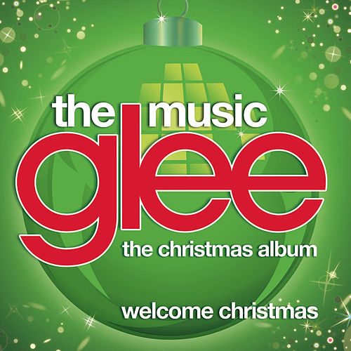 Play & Download Welcome Christmas (Glee Cast Version) by Glee Cast | Napster
