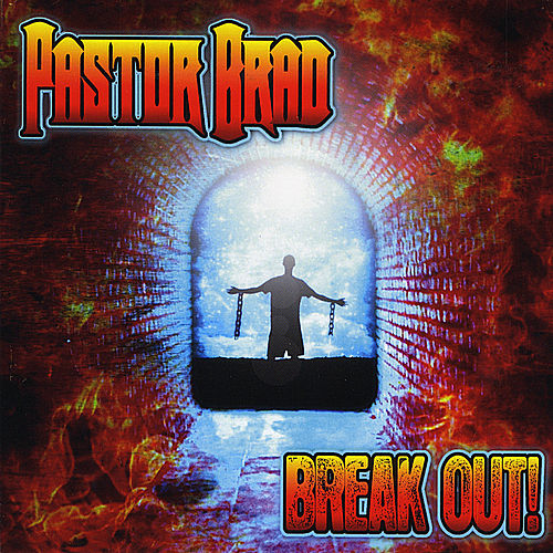 Play & Download Break Out by Pastor Brad | Napster