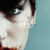 Play & Download Sunday Best by You Love Her Coz She's Dead | Napster