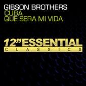 Cuba / Que Sera Mi Vida - Single by Gibson Brothers