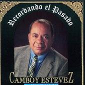 Play & Download Recordando El Pasado by Camboy Estevez | Napster