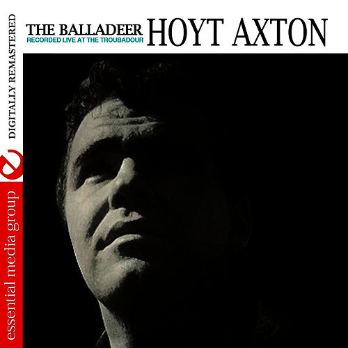 The Balladeer: Recorded Live At The Troubadour (Digitally Remastered) by Hoyt Axton