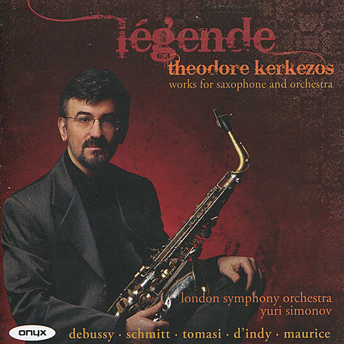 Légende - Works for Saxophone and Orchestra by Theodore Kerkezos