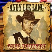 Play & Download Goes Country by Andy Lee Lang | Napster