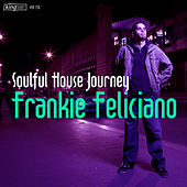 Play & Download Soulful House Journey: Frankie Feliciano by Various Artists | Napster