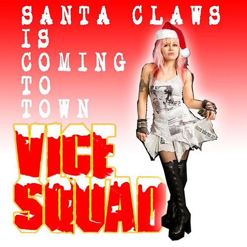 Santa Claws Is Coming To Town ( Punk Xmas ) - Single by Vice Squad