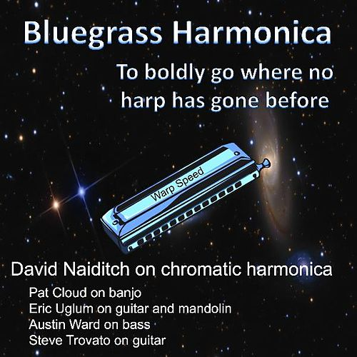 Play & Download Bluegrass Harmonica by David Naiditch | Napster