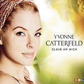 Play & Download Glaub an mich by Yvonne Catterfeld | Napster