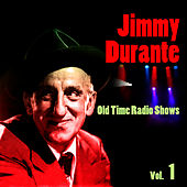 Old Time Radio Shows Vol. 1 by Jimmy Durante