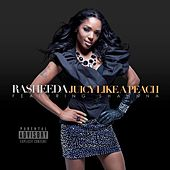 Juicy Like A Peach (feat. Shawnna) - Single von Rasheeda