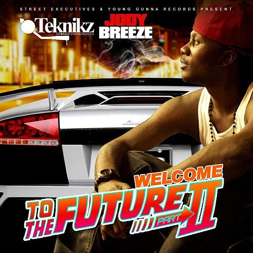 Welcome To The Future II by Jody Breeze