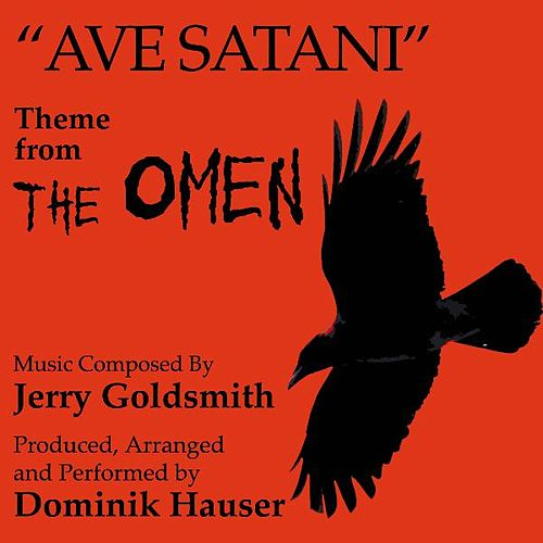 'Ave Satani' - Theme from the Motion Picture 'The Omen (Jerry Goldsmith) - Single by Dominik Hauser