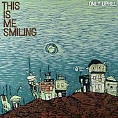 Play & Download Only Uphill by This Is Me Smiling | Napster