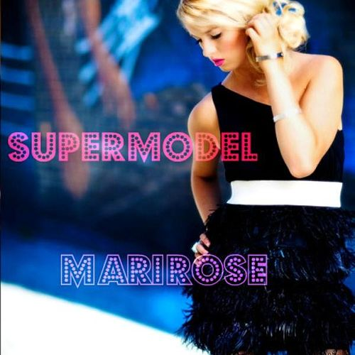 Supermodel - Single by Marirose