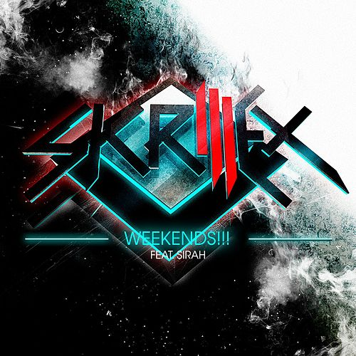 Play & Download Weekends!!! by Skrillex | Napster