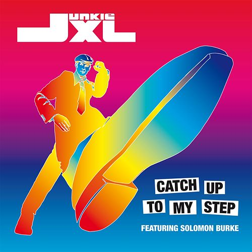 Play & Download Catch Up To My Step by Junkie XL | Napster
