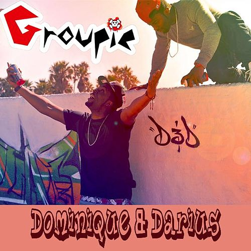 Groupie - Single by D&D