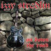 Play & Download On Down the Road by Izzy Stradlin | Napster