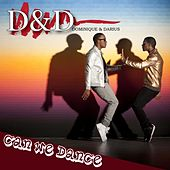 Play & Download Can We Dance Single International Club Mix - Single by D&D | Napster