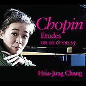Play & Download Chopin Etudes Op. 10 & Op. 25 by Hsia-Jung Chang | Napster