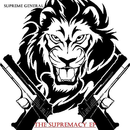 Play & Download The Supremacy EP by Supreme General | Napster