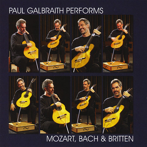 Paul Galbraith performs Mozart, Bach & Britten by Paul Galbraith