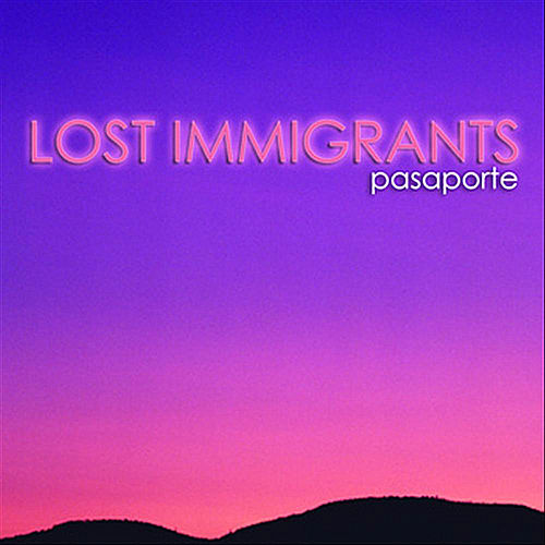 Play & Download Pasaporte by Lost Immigrants | Napster