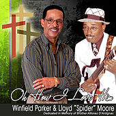 Oh How I Love Him by Winfield Parker