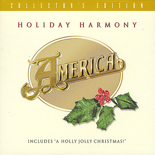 Play & Download Holiday Harmony - Collector's Edition by America | Napster