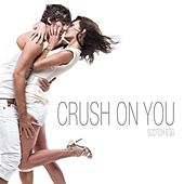 Crush On You - Single by Scotch Egg