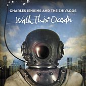 Play & Download Walk This Ocean by Pastor Charles Jenkins | Napster