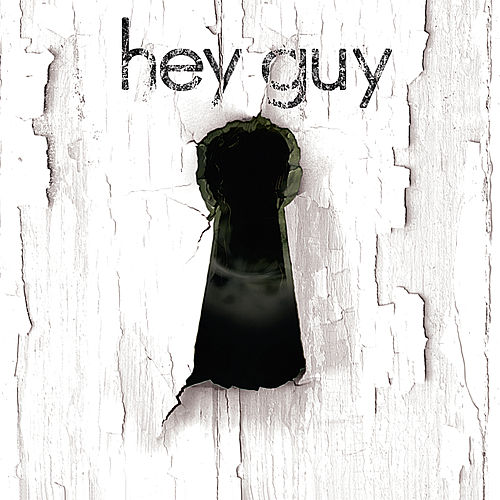 Play & Download Hey Guy by Hey Guy | Napster