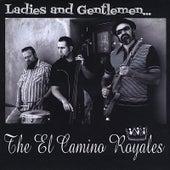 Ladies and Gentlemen... by The El Camino Royales